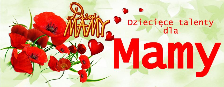 Dziecięce talenty dla mamy 30.05.2017r. g. 16:30