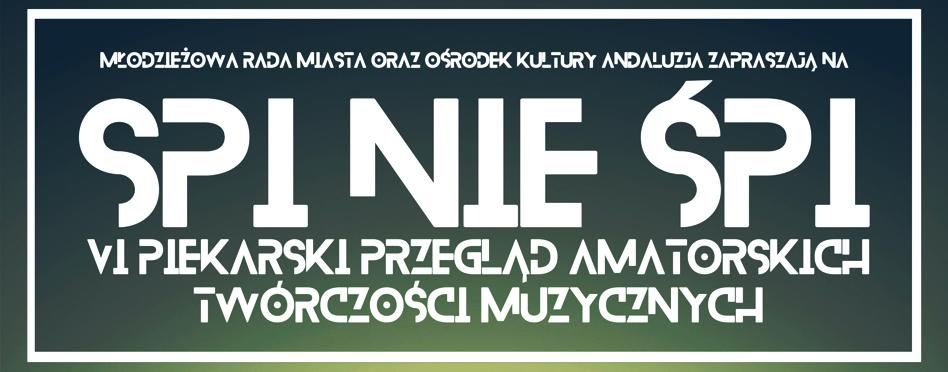 Przegląd zespołów Amatorskich SPI nie ŚPI – 10 czerwca 14.00