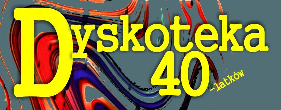 DYSKOTEKA 40-LATKÓW Z DJ WOJTASEM 24 czerwca g.21:00