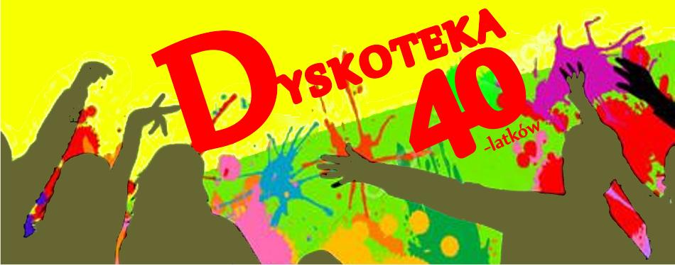 DYSKOTEKA 40-LATKÓW 23.09.2017r.