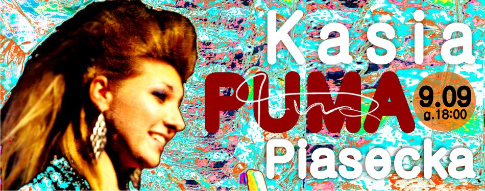 9 września 2017r. Kasia PUMA Piasecka – koncert już w najbliższą sobotę