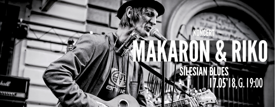 Koncert Makaron & Rico – 17.05.2018r. godz. 19:00