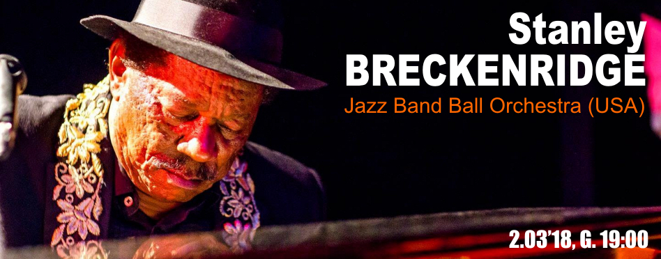 STANLEY BECKENRIDGE JAZZ BAND BALL ORCHESTRA – 02.03.2018r. GODZ. 19:00