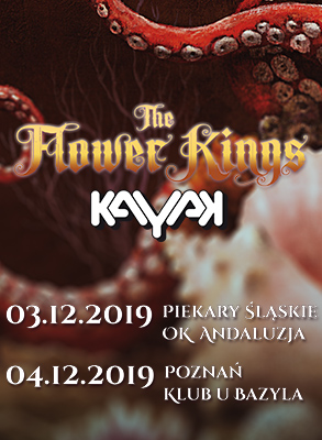 The Flower Kings + KAYAK 3 grudnia 2019 r.